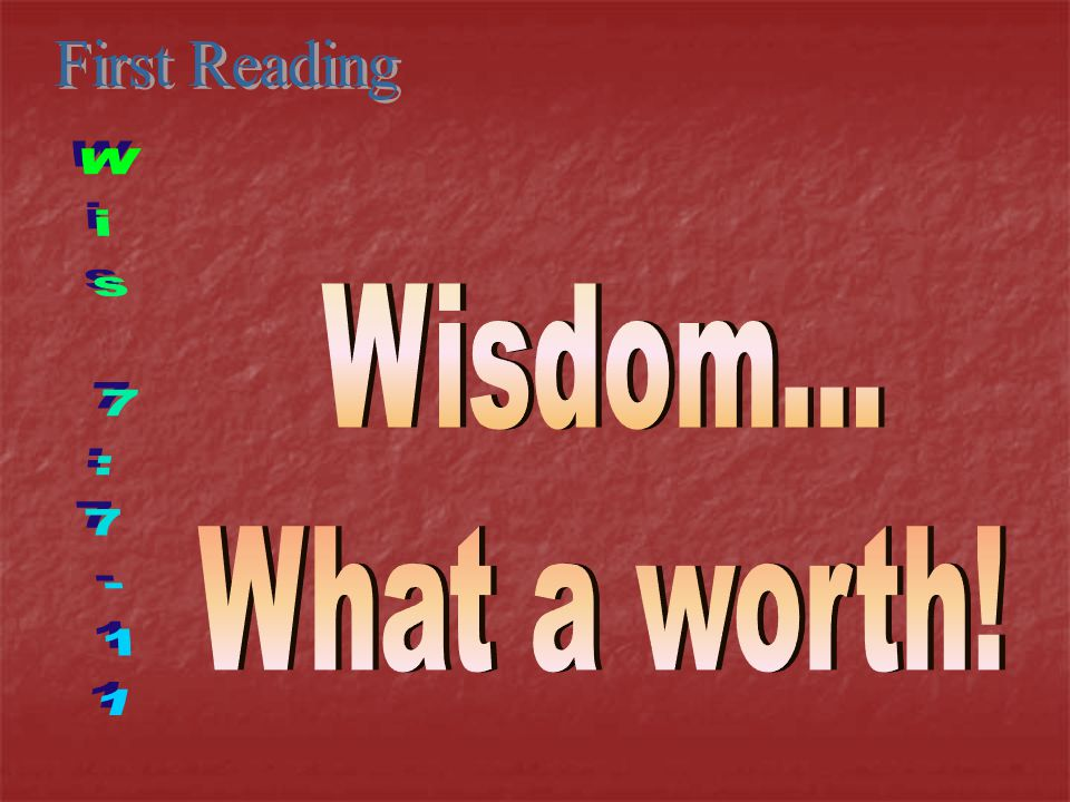 I prayed and understanding was given to me; I asked earnestly and the spirit of Wisdom came to me.