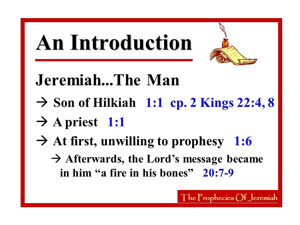 The Prophecies Of Jeremiah An Introduction Jeremiah...The Man à Son of Hilkiah 1:1 cp.