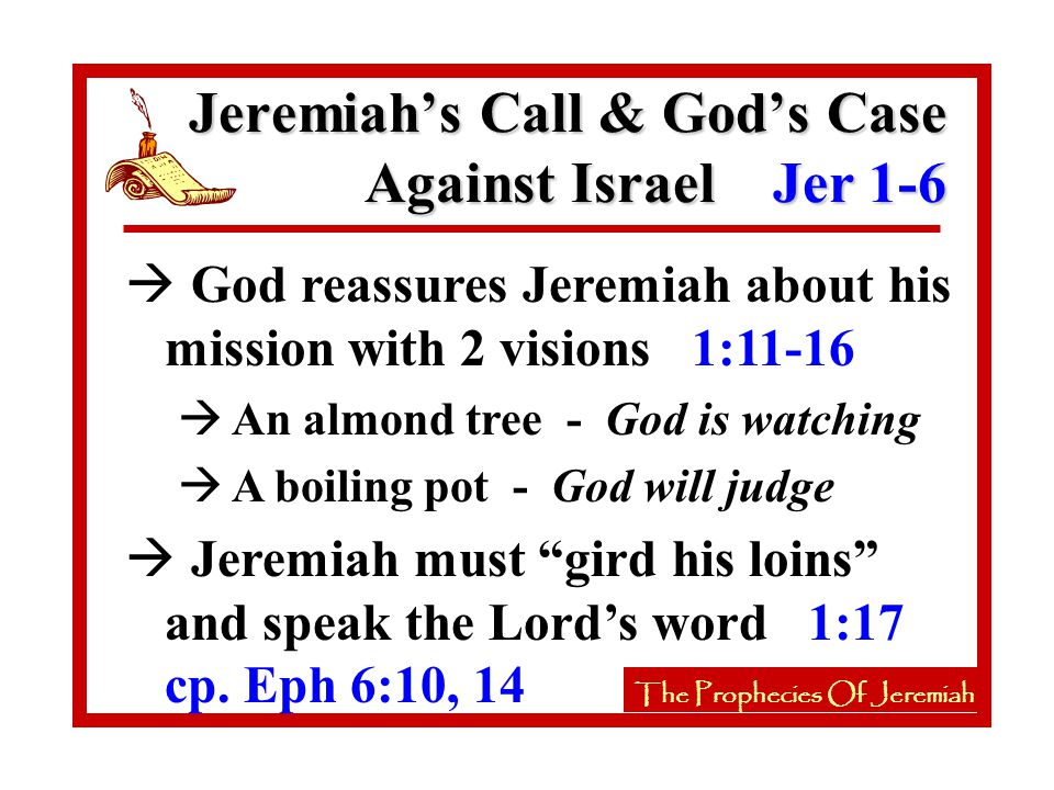 The Prophecies Of Jeremiah à 1st Symbol: A vessel being made at the potter's house 18:1-17 Jeremiah's Message In Symbols Jer 18-20 The Prophecies Of Jeremiah à Judah will walk her own way & not on God's path v.