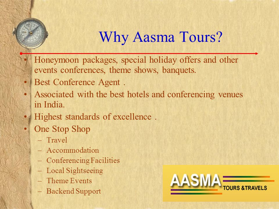 Why Aasma Tours? Honeymoon packages, special holiday offers and other events conferences, theme shows, banquets. Best Conference Agent. Associated wit