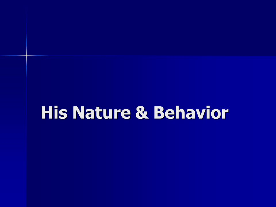 His Nature & Behavior