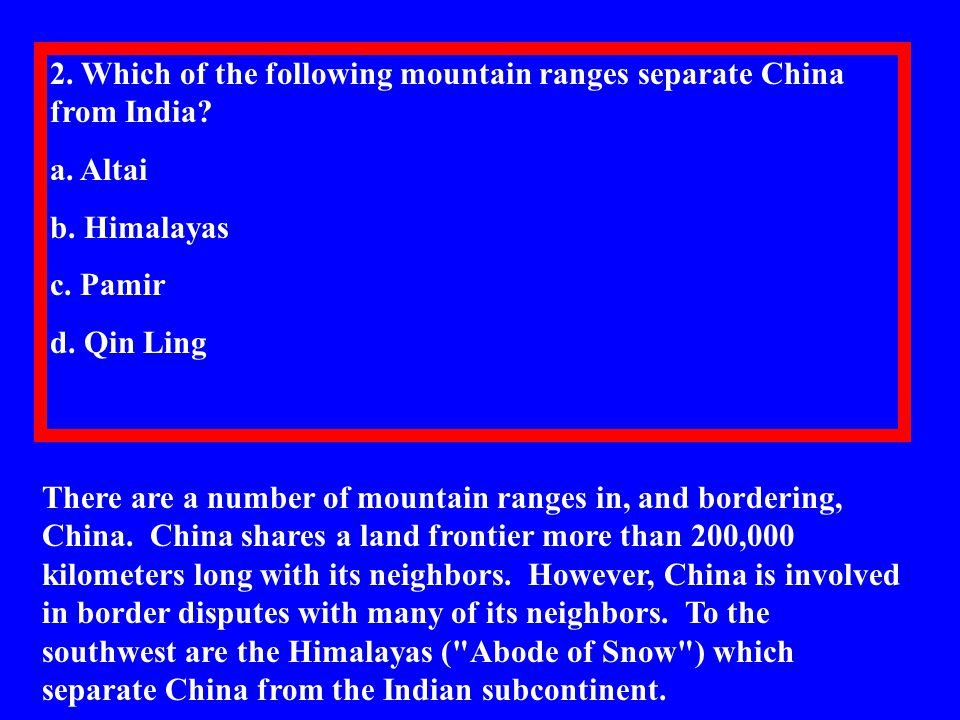 2.Which of the following mountain ranges separate China from India.