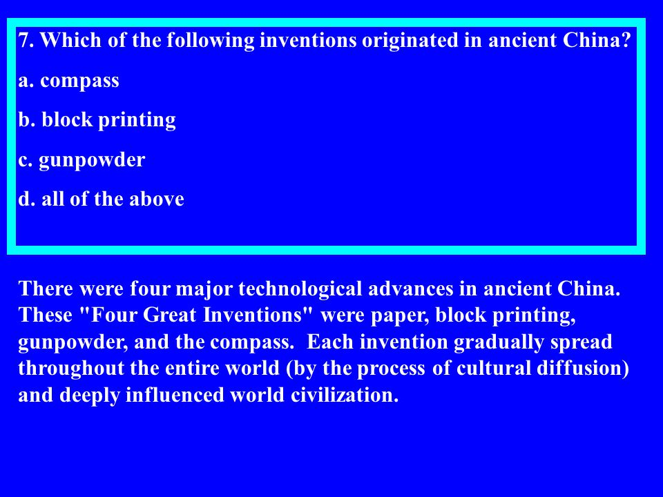 7.Which of the following inventions originated in ancient China.