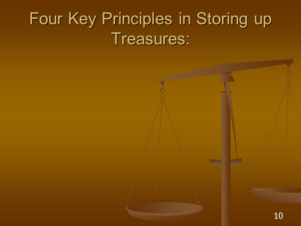 10 Four Key Principles in Storing up Treasures: