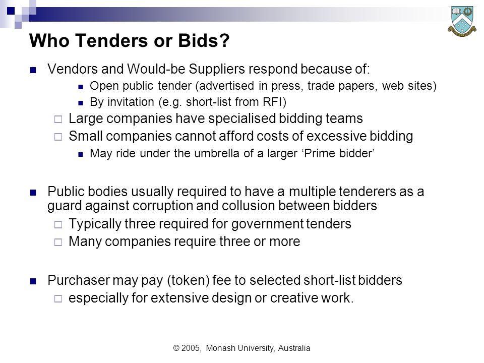 © 2005, Monash University, Australia Who Tenders or Bids.