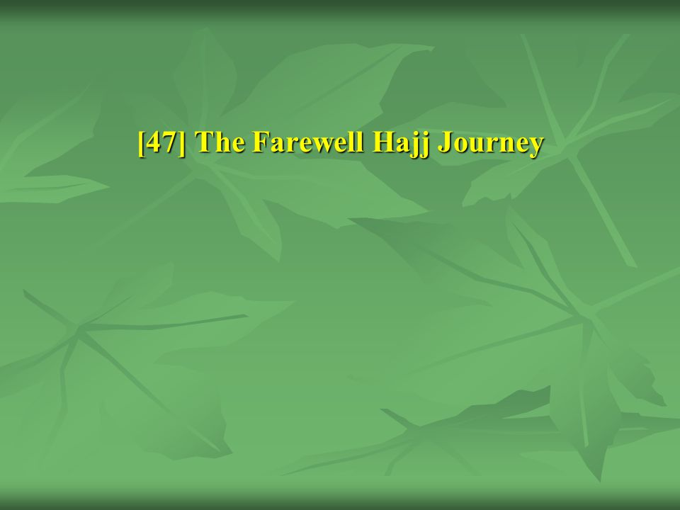 [47] The Farewell Hajj Journey