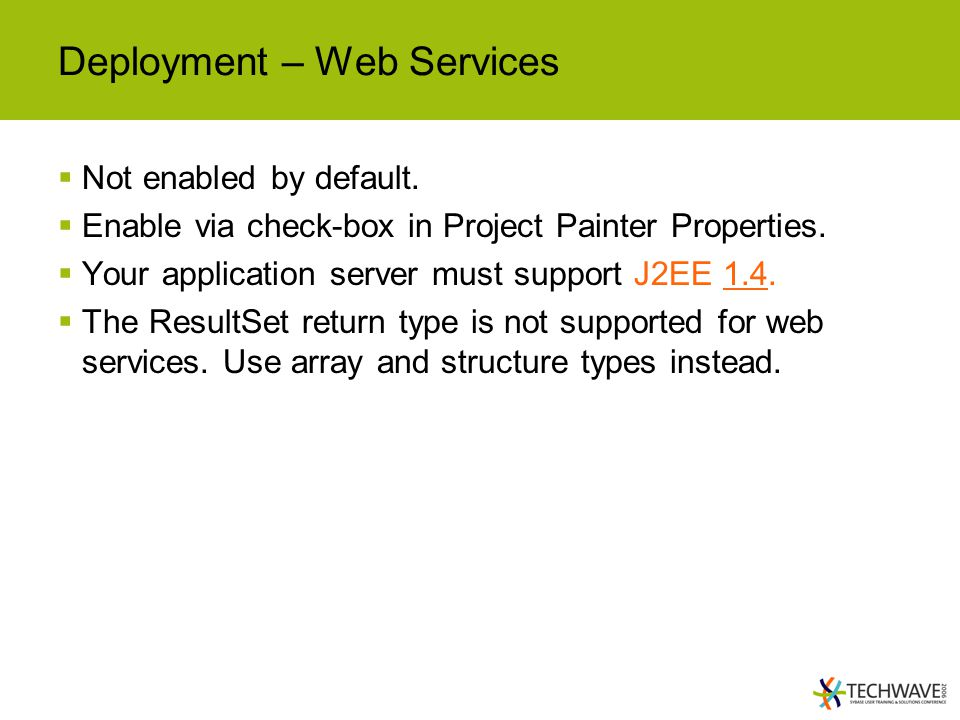 Deployment – Web Services  Not enabled by default.