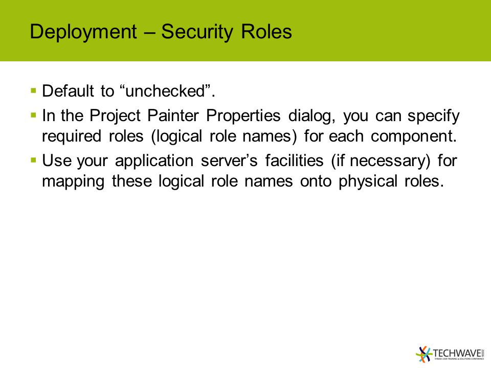 Deployment – Security Roles  Default to unchecked .