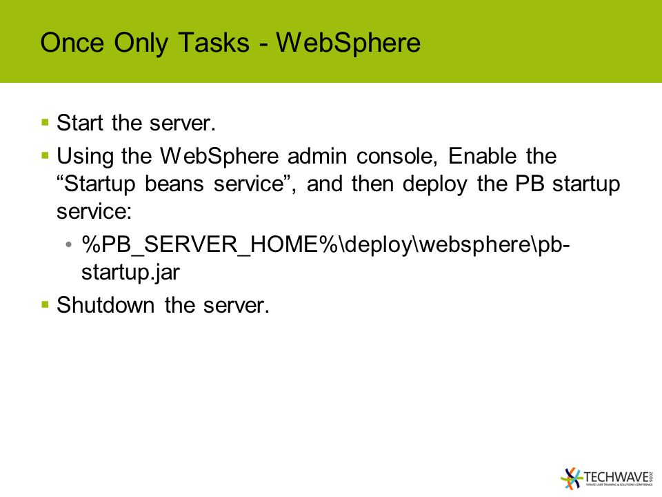 Once Only Tasks - WebSphere  Start the server.