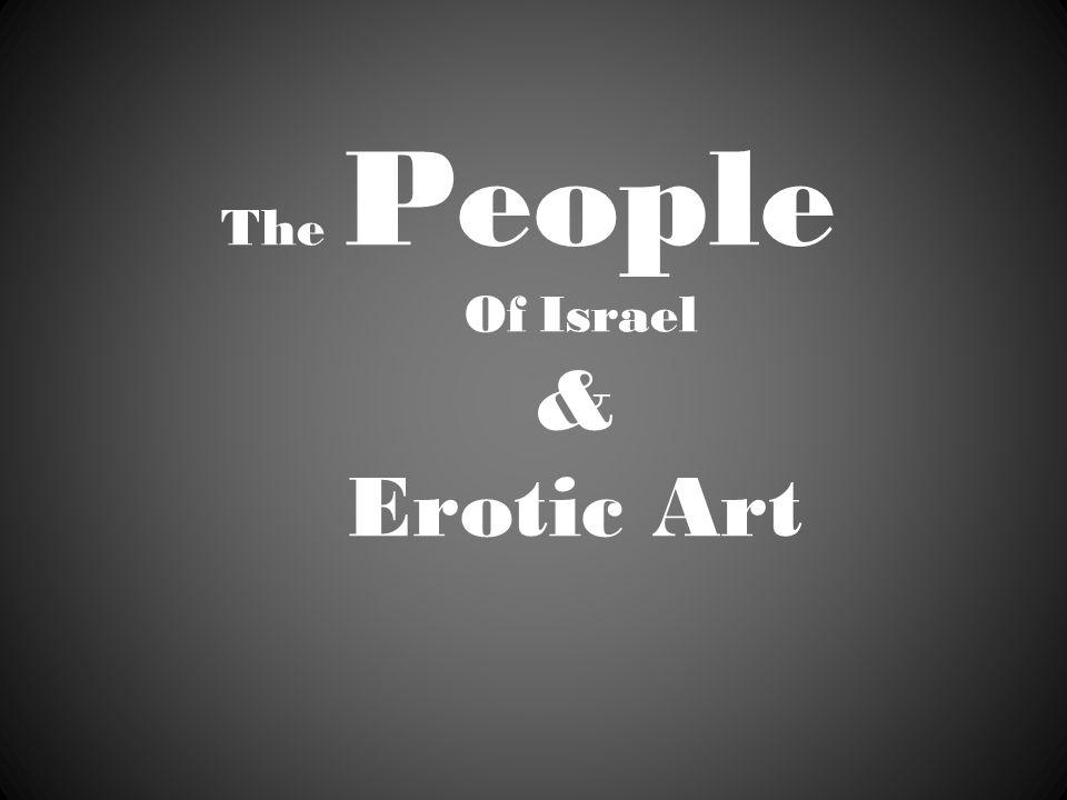 The People Of Israel & Erotic Art