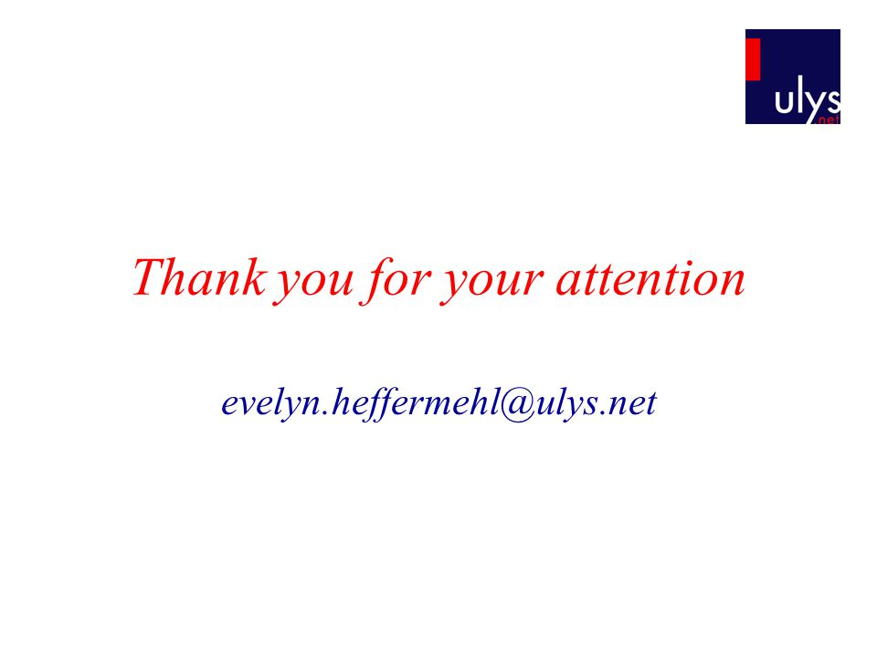 Thank you for your attention evelyn.heffermehl@ulys.net