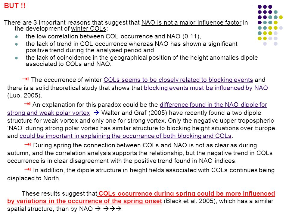 BUT !! There are 3 important reasons that suggest that NAO is not a major influence factor in the development of winter COLs: the low correlation betw