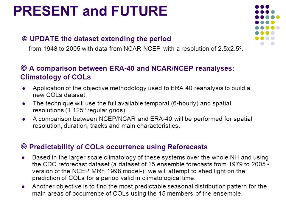 PRESENT and FUTURE  UPDATE the dataset extending the period from 1948 to 2005 with data from NCAR-NCEP with a resolution of 2.5x2.5º.