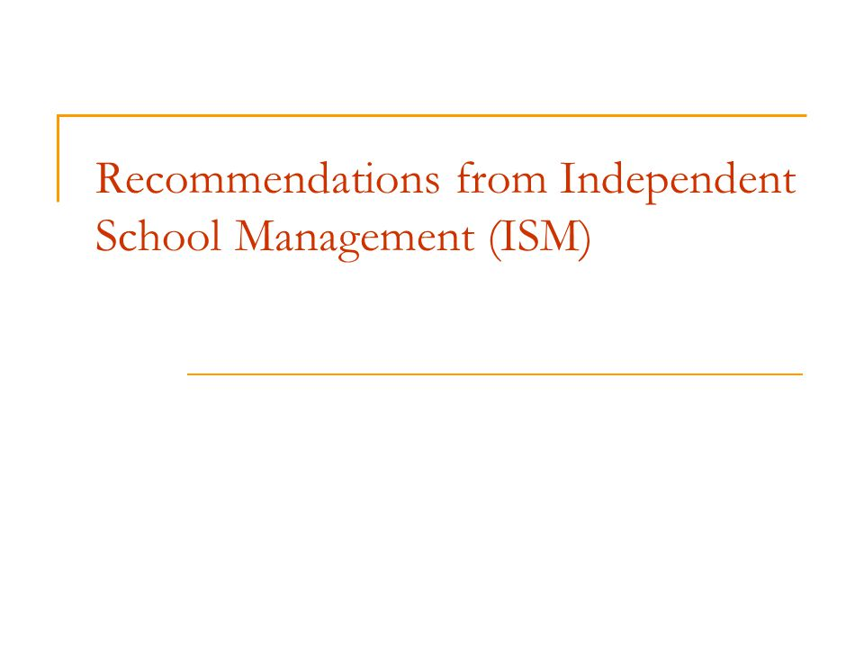 Recommendations from Independent School Management (ISM)