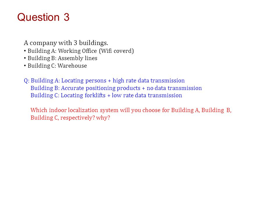 Question 3 A company with 3 buildings.