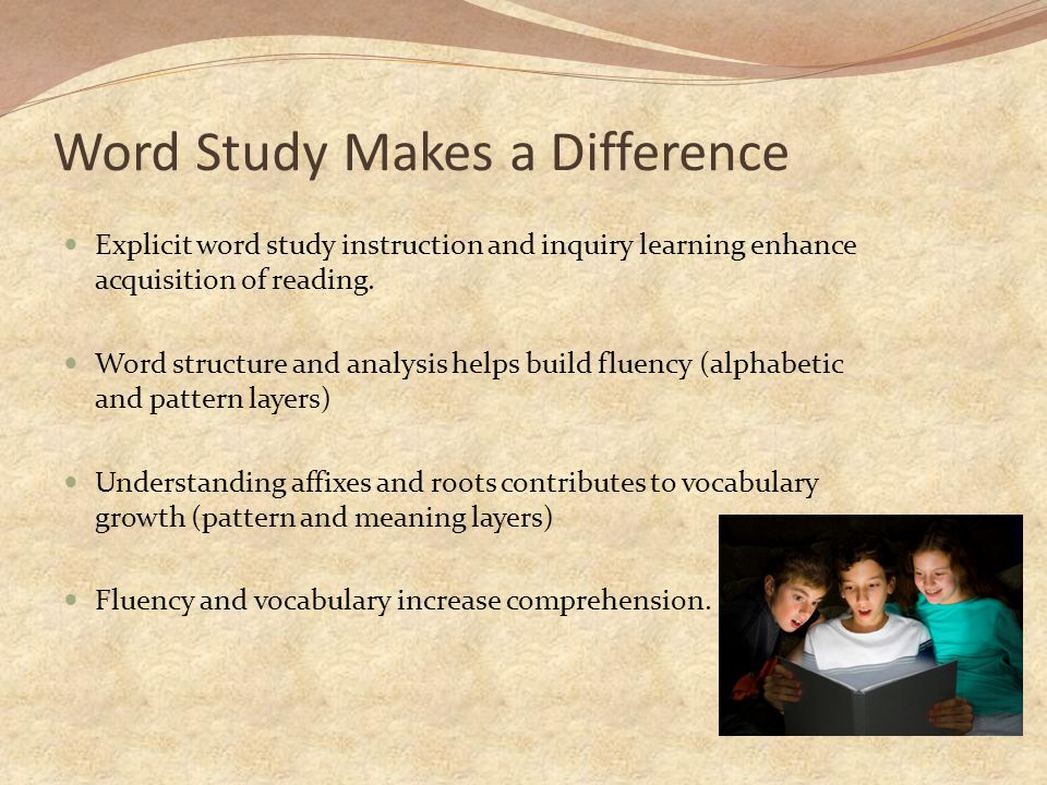 Word Study Makes a Difference Explicit word study instruction and inquiry learning enhance acquisition of reading.