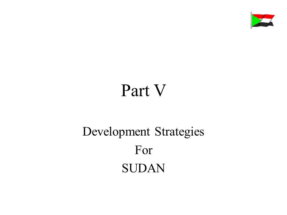 Part V Development Strategies For SUDAN