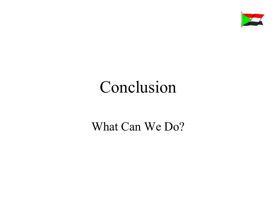 Conclusion What Can We Do?