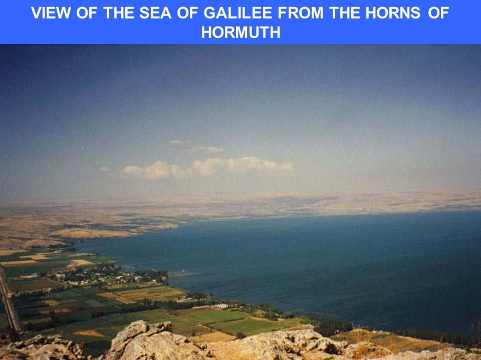 VIEW OF THE SEA OF GALILEE FROM THE HORNS OF HORMUTH