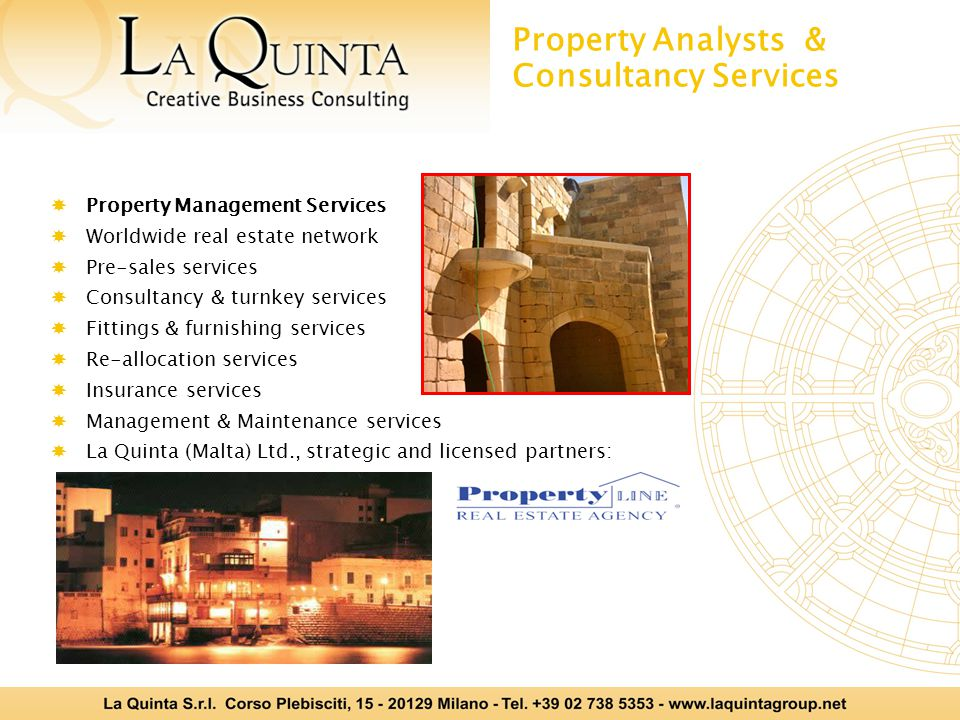 Property Analysts & Consultancy Services  Property Management Services  Worldwide real estate network  Pre-sales services  Consultancy & turnkey s