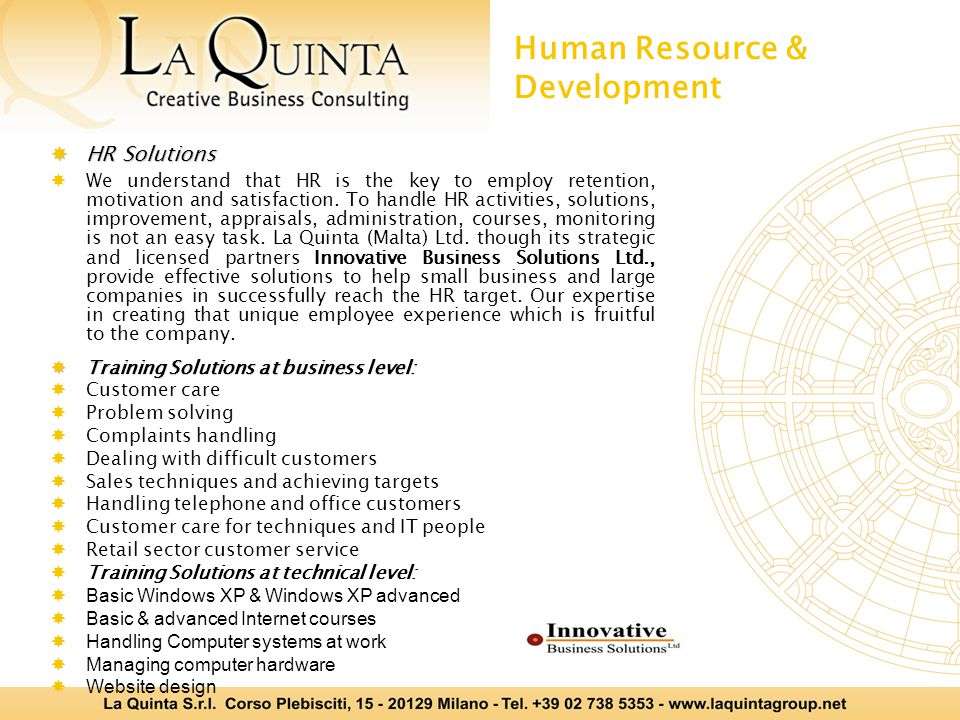 Human Resource & Development  HR Solutions  We understand that HR is the key to employ retention, motivation and satisfaction. To handle HR activiti