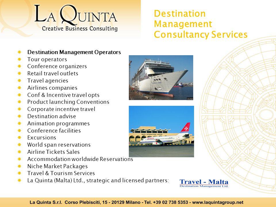 Destination Management Consultancy Services  Destination Management Operators  Tour operators  Conference organizers  Retail travel outlets  Trav