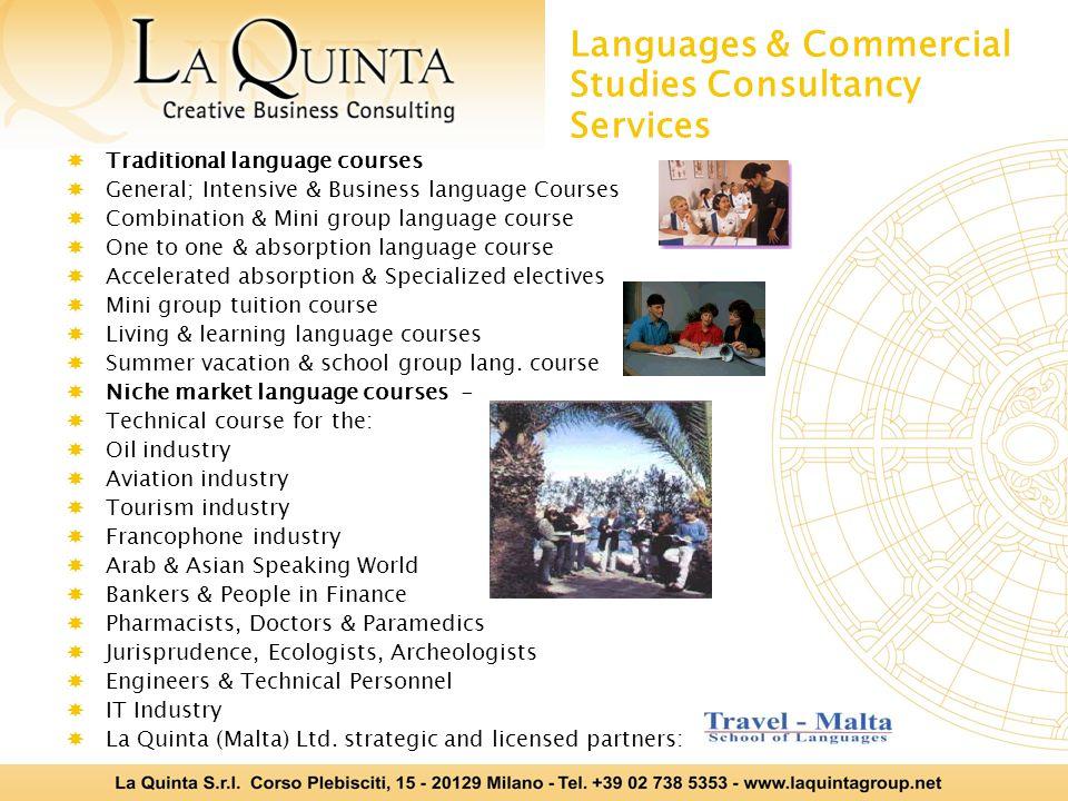 Languages & Commercial Studies Consultancy Services  Traditional language courses  General; Intensive & Business language Courses  Combination & Mi