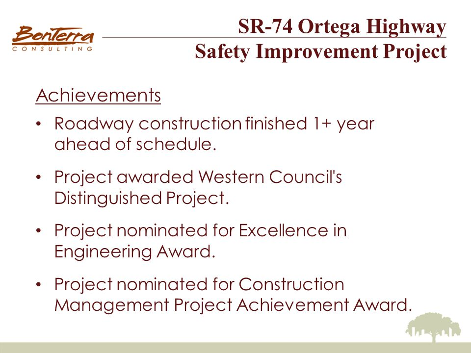 SR-74 Ortega Highway Safety Improvement Project Achievements Roadway construction finished 1+ year ahead of schedule.