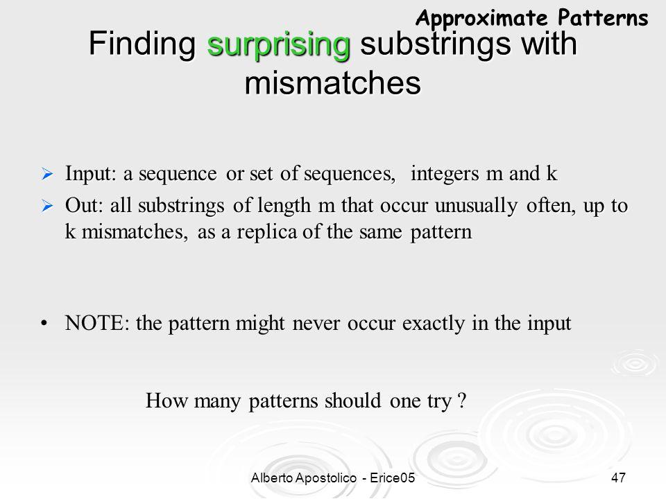 Alberto Apostolico - Erice0546 Source Modeling by Probabilistic Finite State Automata 0.25 01 00 10 11 0.25 0.75 0.25 0.75 0.5 0.25 0.5 Order-2 Markov Chain 1 00 10 1 0.25 0.75 0.25 0.5 0.25 Probabilistic Suffix Automaton (0.75, 0.25) (0.25, 0.75) (0.5, 0.5) 00 0 10 1 (0.5, 0.5) Prob Suffix Tree