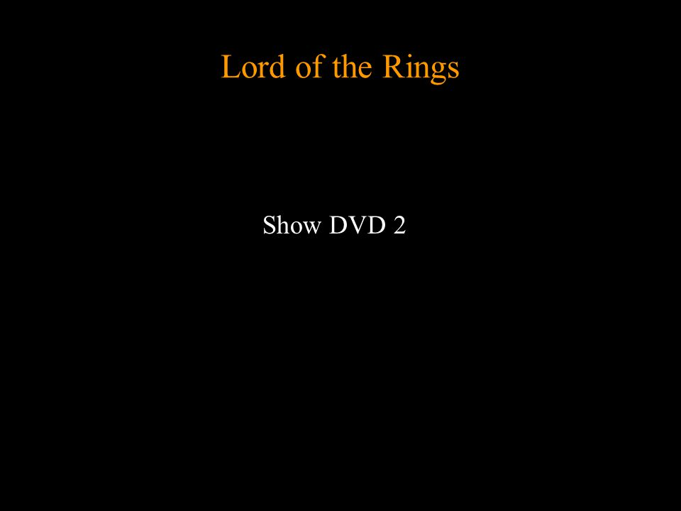 Lord of the Rings Show DVD 2