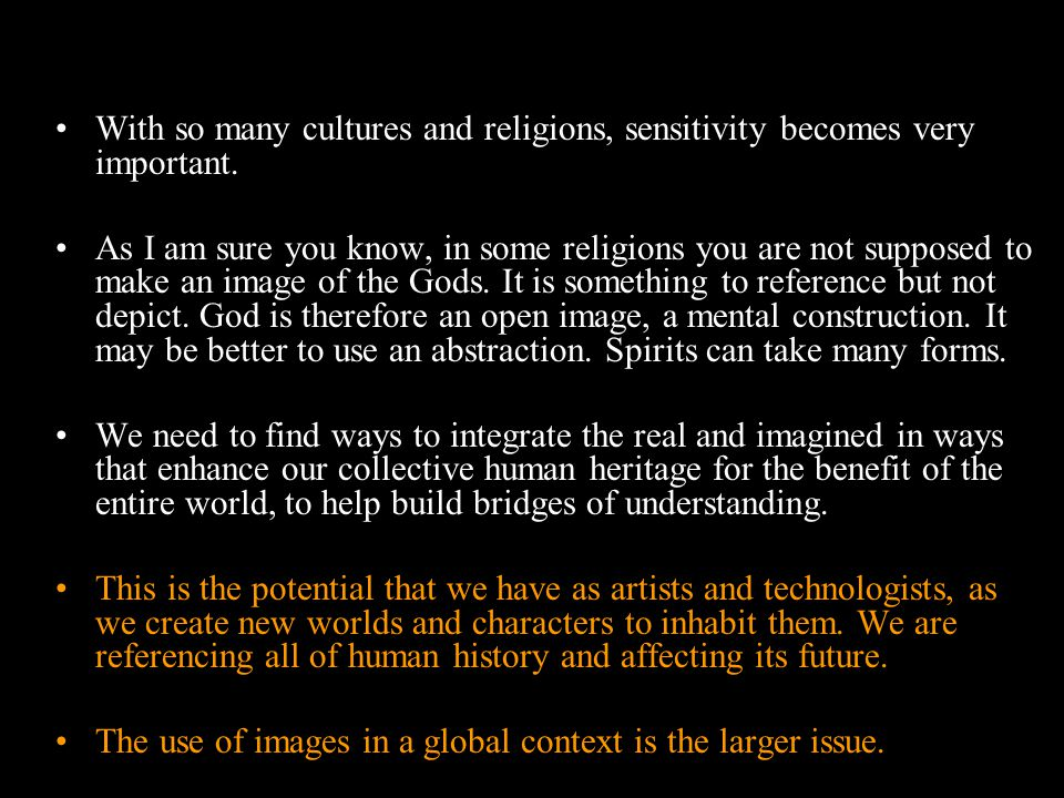 With so many cultures and religions, sensitivity becomes very important.