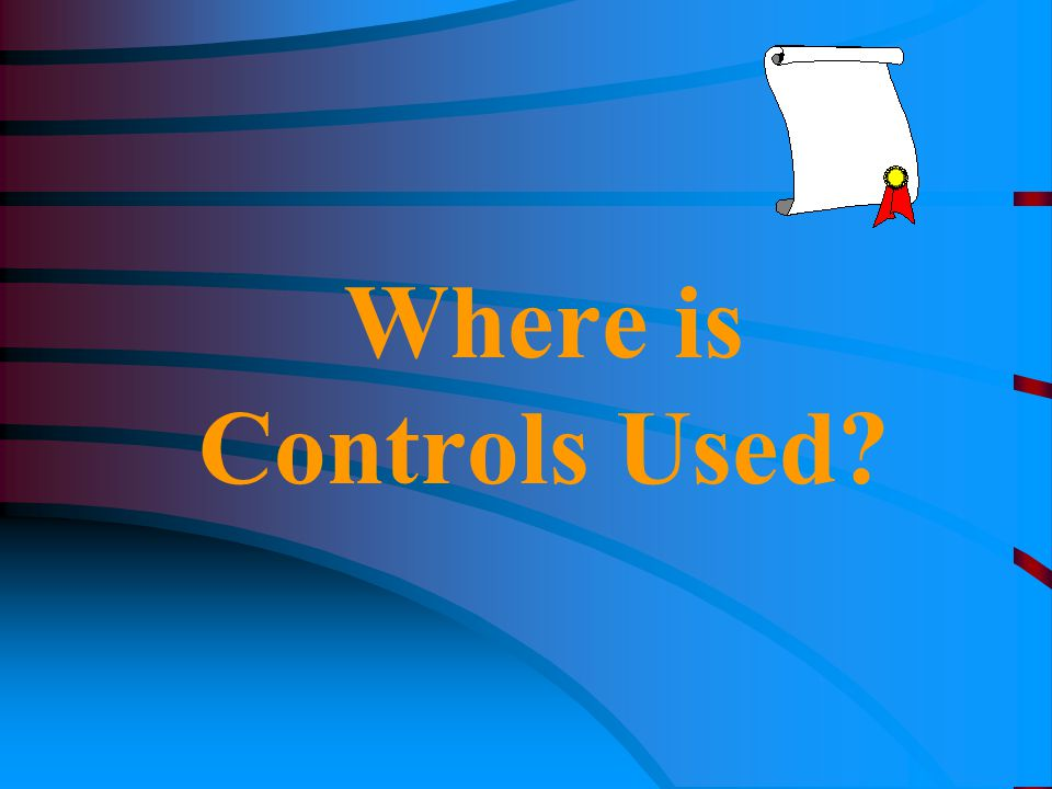 Where is Controls Used