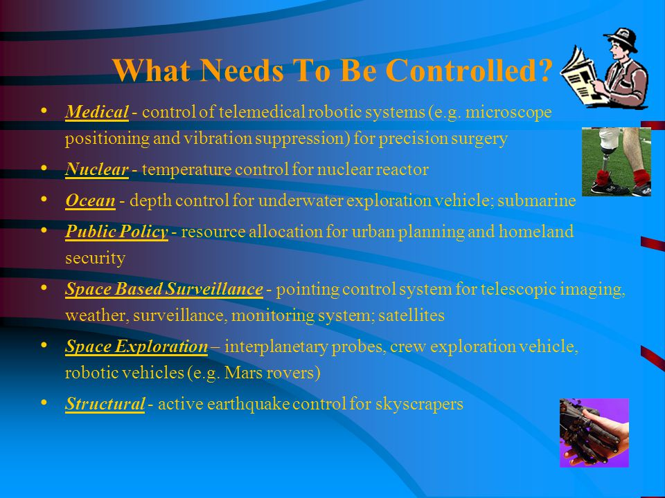 What Needs To Be Controlled? Medical - control of telemedical robotic systems (e.g. microscope positioning and vibration suppression) for precision su