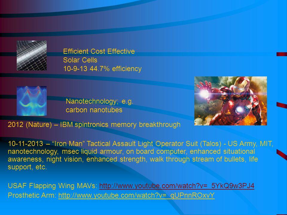 Efficient Cost Effective Solar Cells 10-9-13 44.7% efficiency Nanotechnology; e.g.