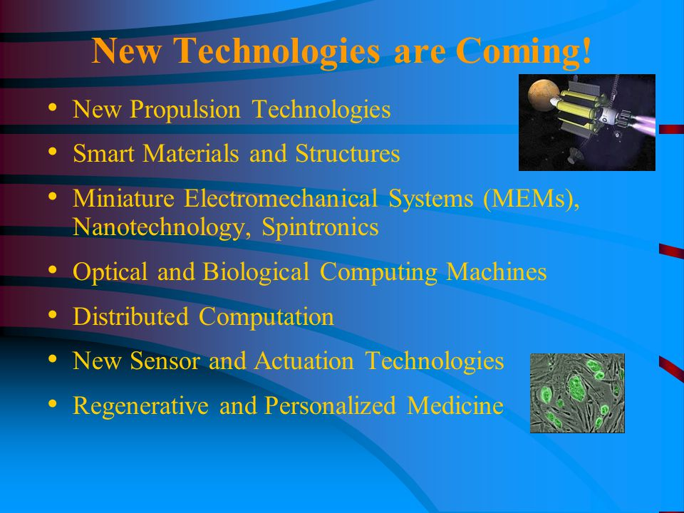 New Technologies are Coming.
