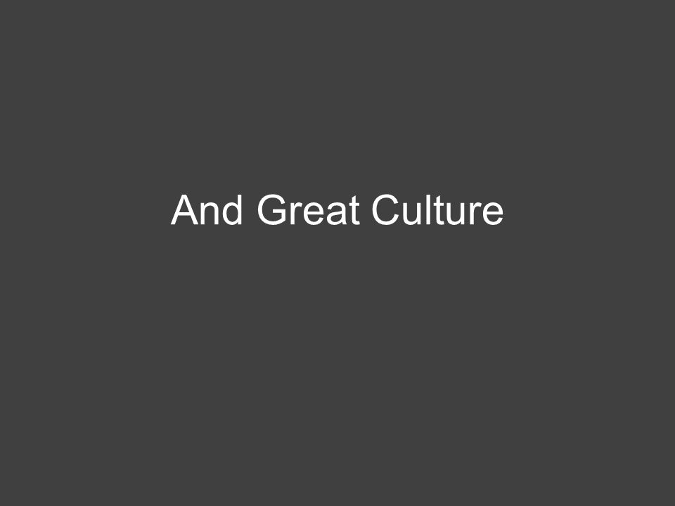 And Great Culture