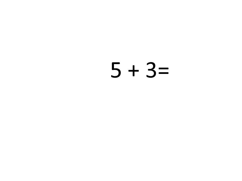 5 + 3=