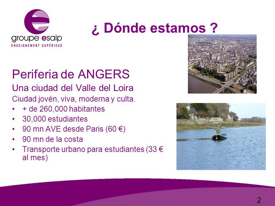 2 Periferia de ANGERS Una ciudad del Valle del Loira Ciudad jovén, viva, moderna y culta.