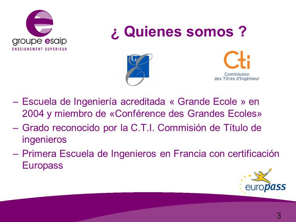 3 –Escuela de Ingeniería acreditada « Grande Ecole » en 2004 y miembro de «Conférence des Grandes Ecoles» –Grado reconocido por la C.T.I.