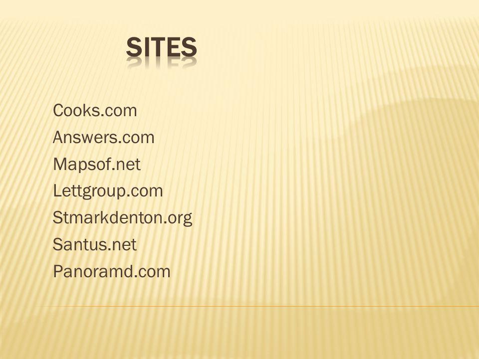 Cooks.com Answers.com Mapsof.net Lettgroup.com Stmarkdenton.org Santus.net Panoramd.com