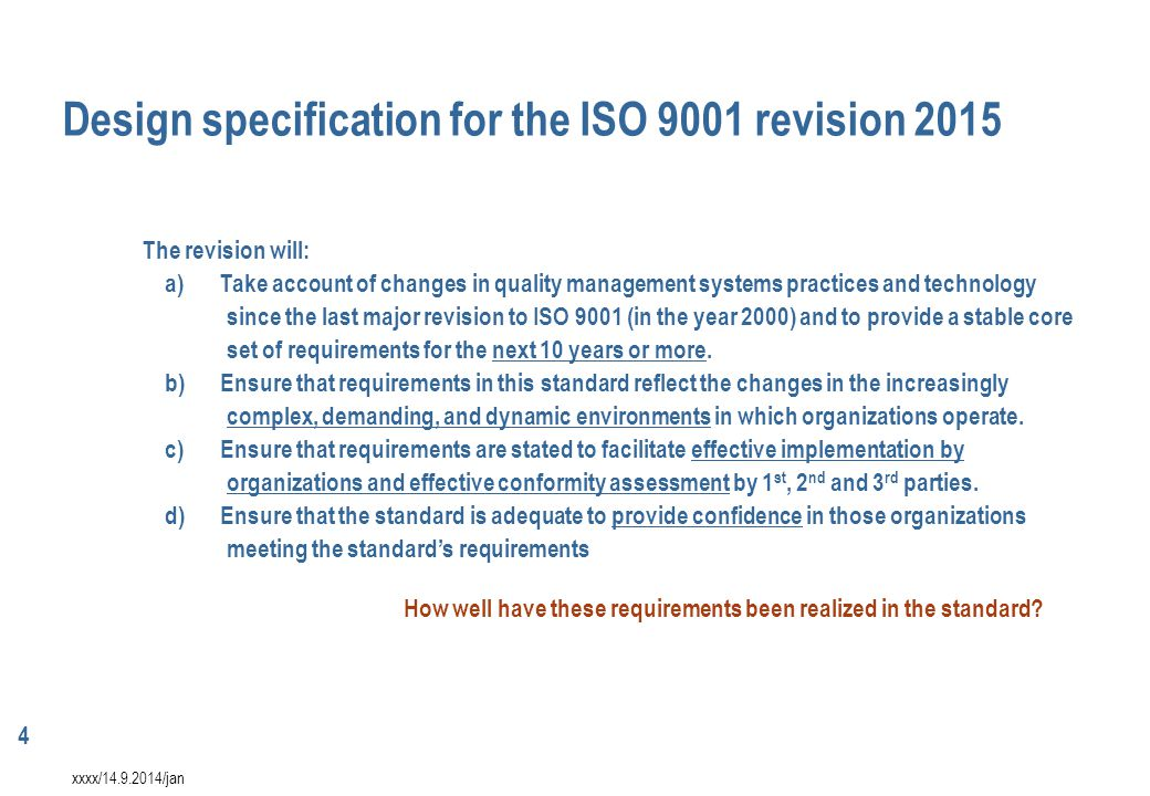 4 xxxx/14.9.2014/jan The revision will: a)Take account of changes in quality management systems practices and technology since the last major revision