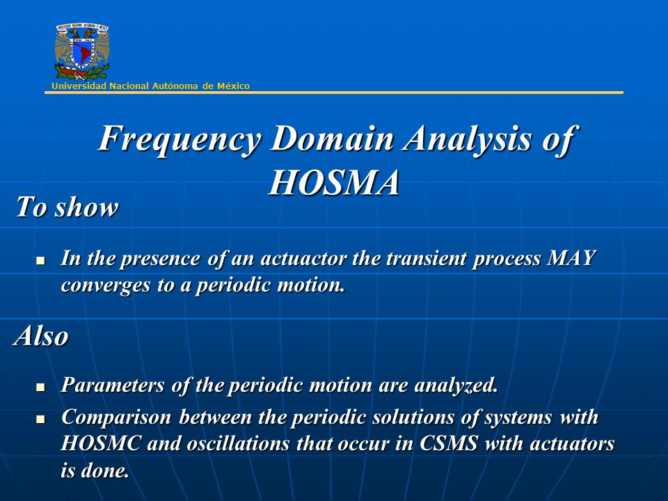 Frequency Domain Analysis of HOSMA To show In the presence of an actuactor the transient process MAY converges to a periodic motion.