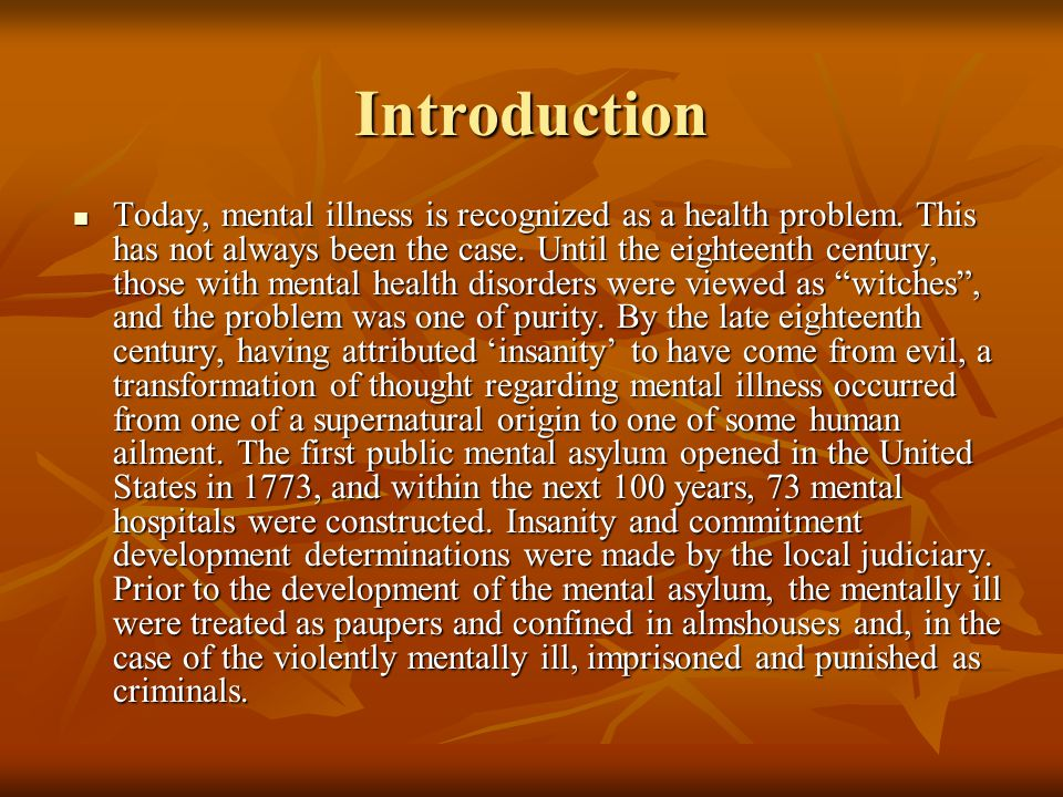 Introduction Today, mental illness is recognized as a health problem.