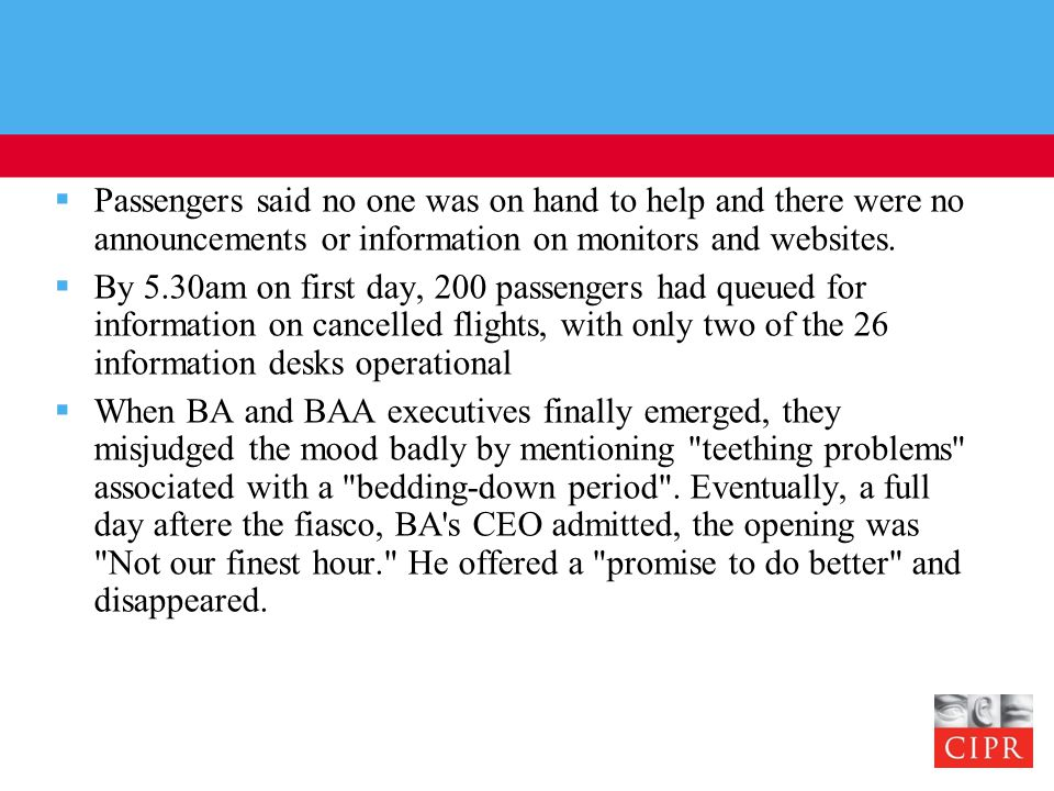  Passengers said no one was on hand to help and there were no announcements or information on monitors and websites.