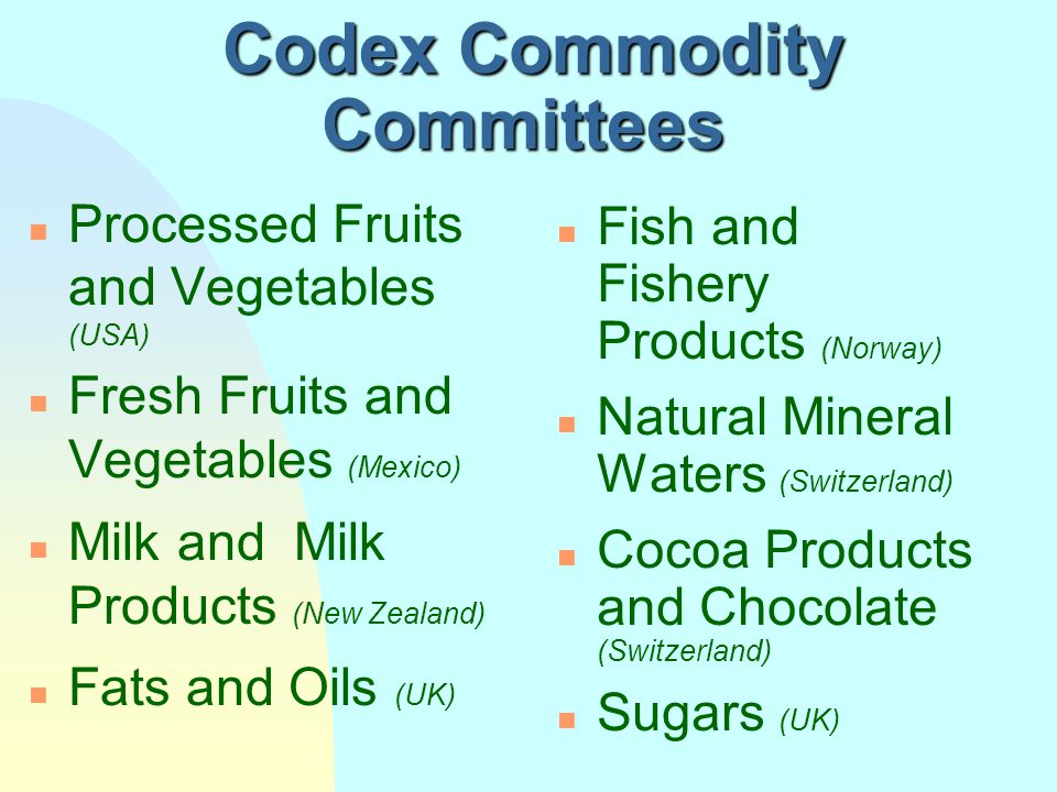 General Subject Committees n General Principles (France) n Food Additives & Contaminants (Netherlands) n Food Labelling (Canada) n Food Hygiene (USA)