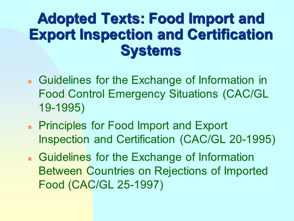 CODE OF ETHICS FOR INTERNATIONAL TRADE IN FOOD Principal objective: n to stop exporting countries and exporters from dumping poor-quality or unsafe fo