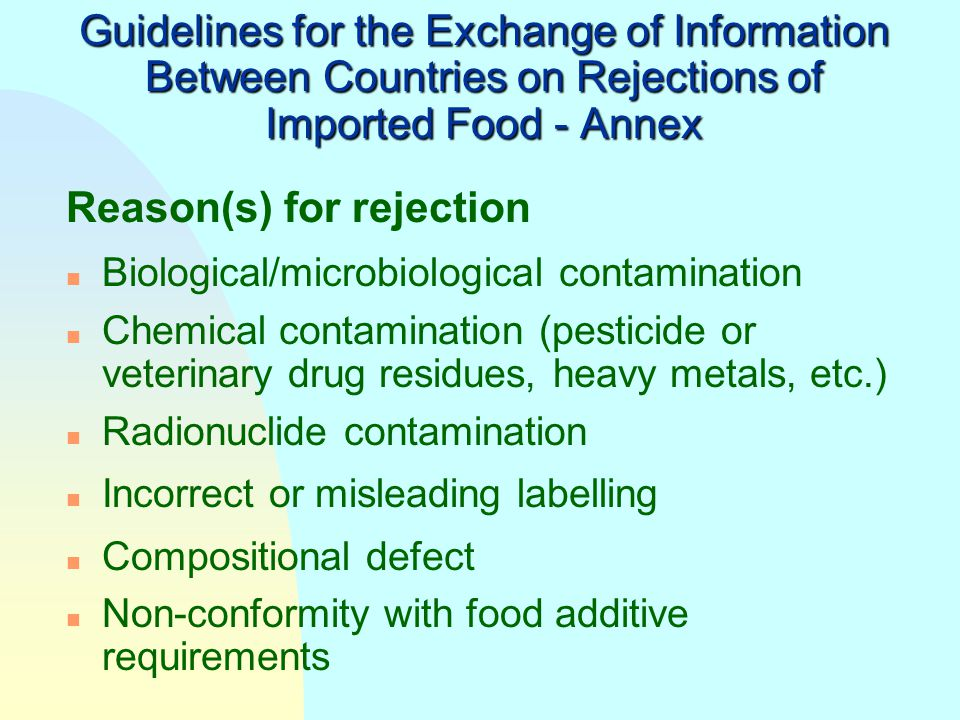 n Provide the basis for structured information exchange on import rejections n Deal only with import rejections caused by failure to comply with impor