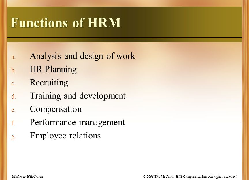 © 2006 The McGraw-Hill Companies, Inc.All rights reserved.McGraw-Hill/Irwin Functions of HRM a.