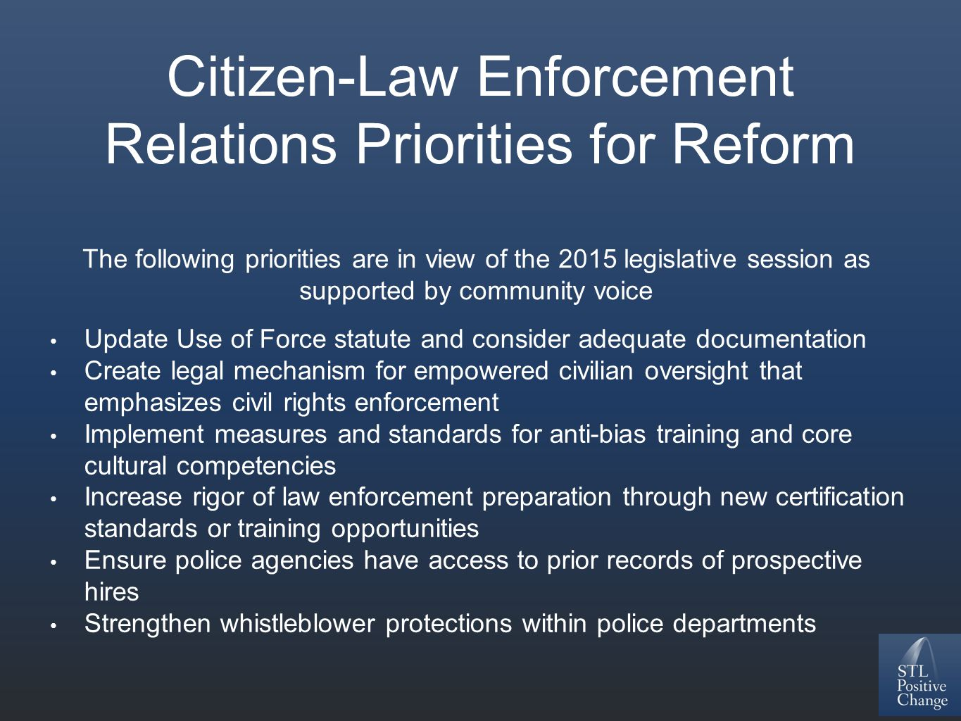 Citizen-Law Enforcement Relations Priorities for Reform The following priorities are in view of the 2015 legislative session as supported by community