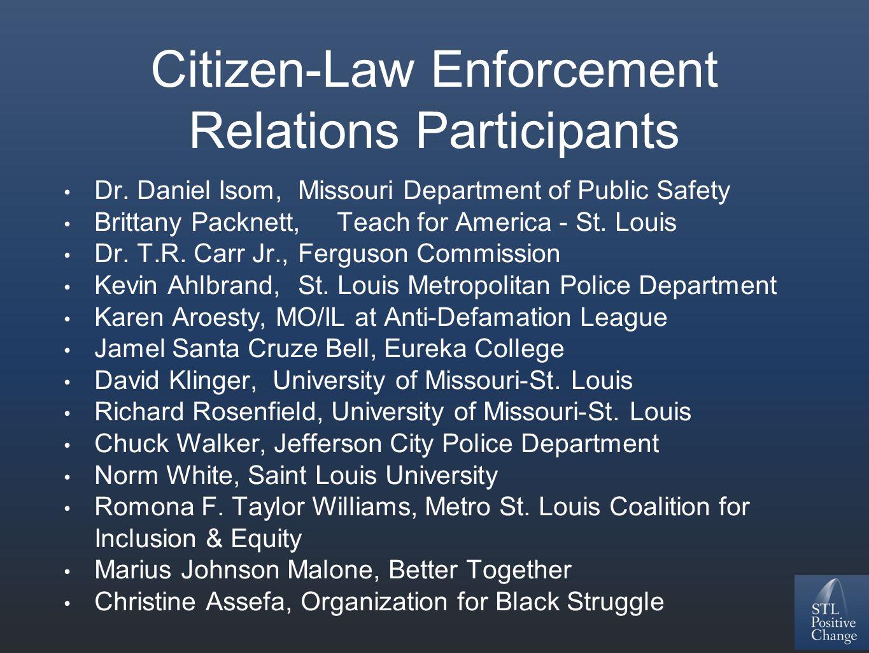 Citizen-Law Enforcement Relations Participants Dr.